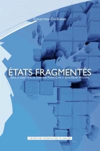 Stéphane Pierré-Caps et Jean-Denis Mouton - Etats fragmentés.