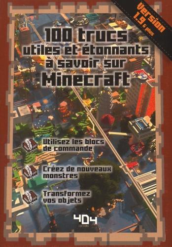 100 trucs utiles et étonnants à savoir sur Minecraft