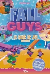 Stéphane Pilet - Fall Guys - Le guide de jeu non officiel.