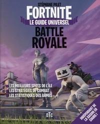 Stéphane Pilet - Fortnite Battle Royale - Le guide universel.