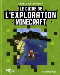 Stéphane Pilet - Le guide de l'exploration Minecraft.