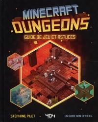 Stéphane Pilet - Minecraft Dungeons - Guide de jeu et astuces.