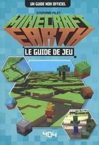 Stéphane Pilet - Minecraft Earth - Le guide de jeu non officiel.