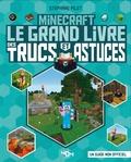 Stéphane Pilet - Minecraft - Le grand livre des trucs et astuces.