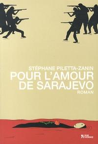Stéphane Piletta-Zanin - Pour l'amour de Sarajevo.