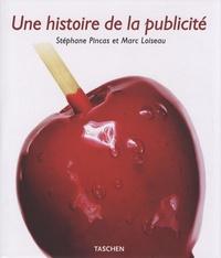 Stéphane Pincas et Marc Loiseau - Une histoire de la publicité.