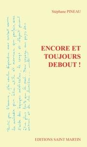 Stéphane Pineau - Encore et toujours debout !.