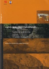 Stéphane Pirson et Christelle Draily - La grotte de Walou à Trooz (Belgique) - Fouilles de 1996 à 2004, Volume 1, Sciences de la terre.