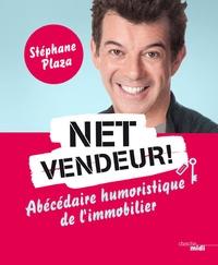 Stéphane Plaza - Net vendeur ! - Abécédaire humoristique de l'immobilier.