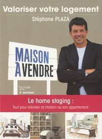 Stéphane Plaza - Valoriser votre logement.