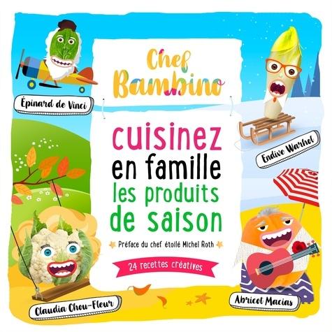 Stéphane Pocidalo - Chef Bambino - Cuisinez en famille les produits de saison.