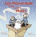 Stéphane Poinsot - Les pompiers ont sauvé Noël.