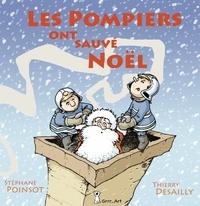 Stéphane Poinsot et Thierry Desailly - Les pompiers ont sauvé Noël.