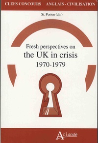 Stéphane Porion - Fresh Perspectives on the UK Crisis - 1970-1979.