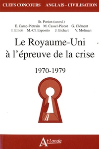 Stéphane Porion - Le Royaume-Uni à l'épreuve de la crise (1970-1979).