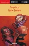 Stéphane Poulin et Gilles Tibo - Choupette et tante Loulou.