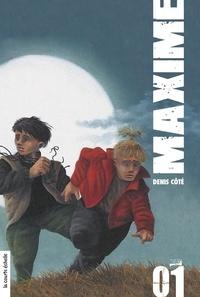 Stéphane Poulin et Denis Côté - Maxime  : Maxime, volume 1.