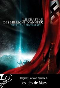Stéphane Przybylski - Origines S01E06 : Les Ides de Mars.