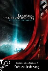 Stéphane Przybylski - Origines S01E09 : Crépuscule de sang.