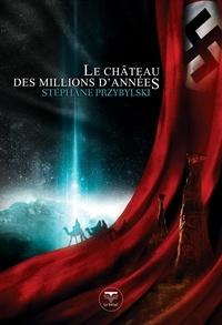 Stéphane Przybylski - Origines Tome 1 : Le château des millions d'années.