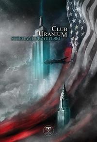Stéphane Przybylski - Origines Tome 3 : Club Uranium.