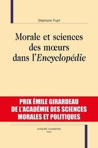 Stéphane Pujol - Morale et sciences des moeurs dans l'Encyclopédie.