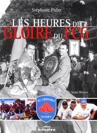 Stéphane Pulze - Les heures de gloire du FCG.