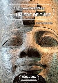 Stéphane Radenac - La lumière de Thot.