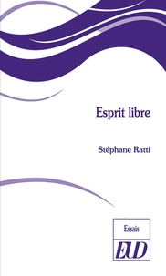 Google livres téléchargeur epub Esprit libre 9782364413290 par Stéphane Ratti