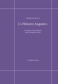 L'Histoire Auguste- Les païens et les chrétiens dans l'Antiquité tardive - Stéphane Ratti |