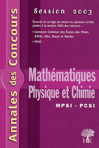 Stéphane Ravier et Jean-Julien Fleck - Mathématiques, physique et chimie MPSI-PCSI - Session 2003.