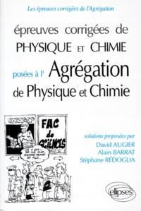 Stéphane Rédoglia et David Augier - Épreuves corrigées de physique et chimie - Posées à l'agrégation de physique et chimie.