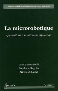 Stéphane Régnier et Nicolas Chaillet - La microrobotique - Applications à la micromanipulation.