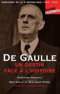 Stéphane Renault - De Gaulle - Un destin face à l'histoire (1958-1969).