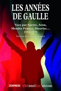 Stéphane Renault - Les années De Gaulle 1958-1970.