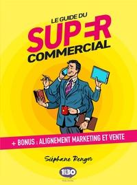 Stéphane Renger - Le guide du super commercial - Bonus : alignement marketing et vente.