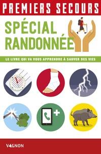 Stéphane Rey et Lorenzo Timon - Premier secours spécial randonnée - Le livre qui va vous apprendre à sauver des vies.