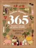 Stéphane Reynaud - 365 bonnes raisons de passer à table.