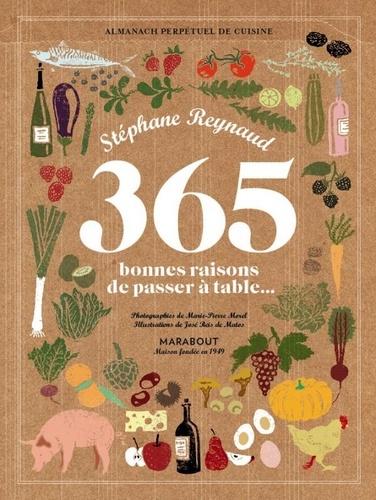 365 bonnes raisons de passer à table - Stéphane Reynaud - 9782501075787 - 16,99 €