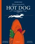 Stéphane Reynaud - Recettes gourmandes de hot dog à la française.
