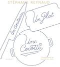 Stéphane Reynaud - Un couteau, un plat, une cocotte - Le livre de recettes pour mes copains qui ne savent pas cuisiner (et les autres aussi!).