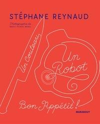 Stéphane Reynaud - Un couteau, un robot - Bon appétit !.