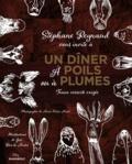Stéphane Reynaud - Un dîner à Poils et à Plumes.