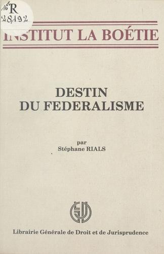Destin du fédéralisme
