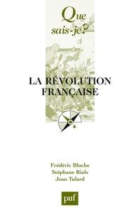 Stéphane Rials et Frédéric Bluche - La Révolution française.