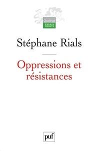 Stéphane Rials - Oppressions et résistances.