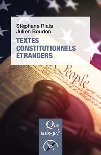 Stéphane Rials et Julien Boudon - Textes constitutionnels étrangers.