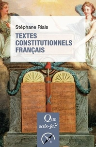 Stéphane Rials - Textes constitutionnels français.