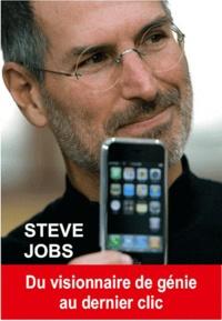 Stéphane Ribes - Steve Jobs - Du visionnaire de génie au dernier clic.