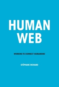 Stéphane Richard - Sens  : Human Web - WORKING TO CONNECT HUMANKIND.